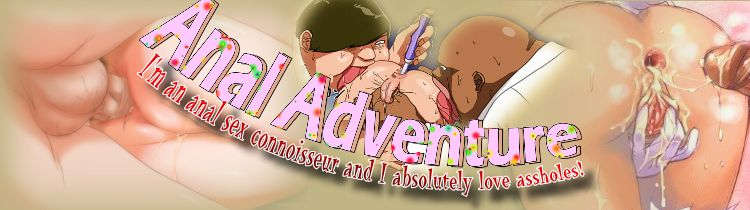 ANAL ADVENTURE