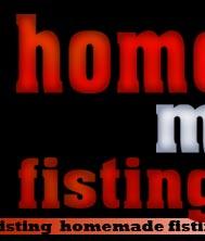 homemade fisting
