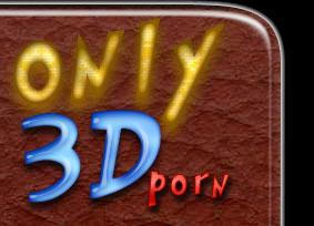 Only 3D Porn